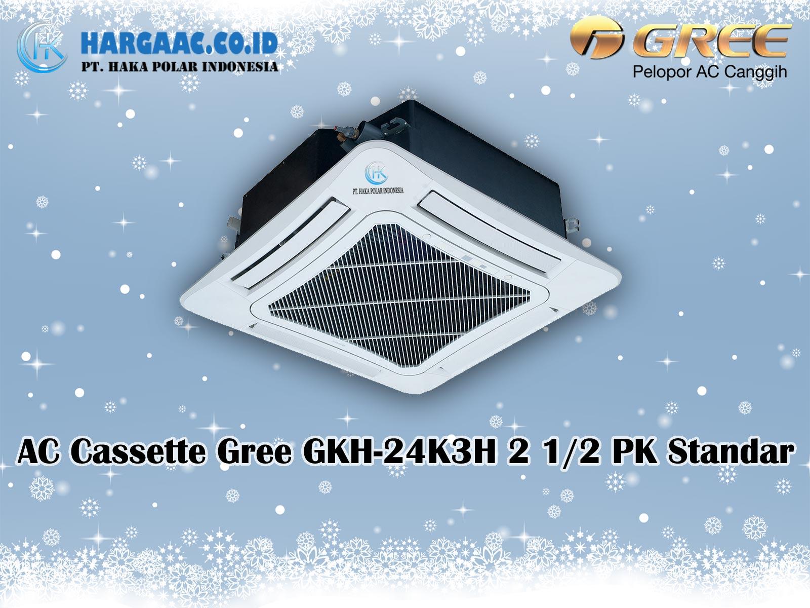Harga Jual AC Cassette Gree GKH-24K3H 2,5 PK Standar