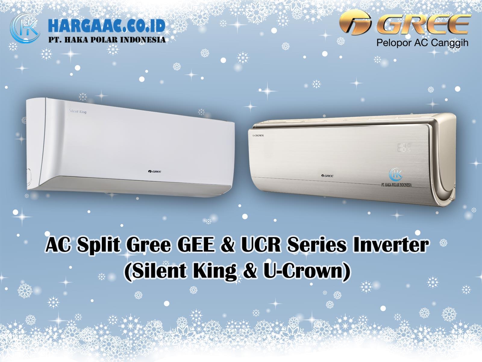 Jual AC Gree Split Inverter (Silent King & U-Crown)