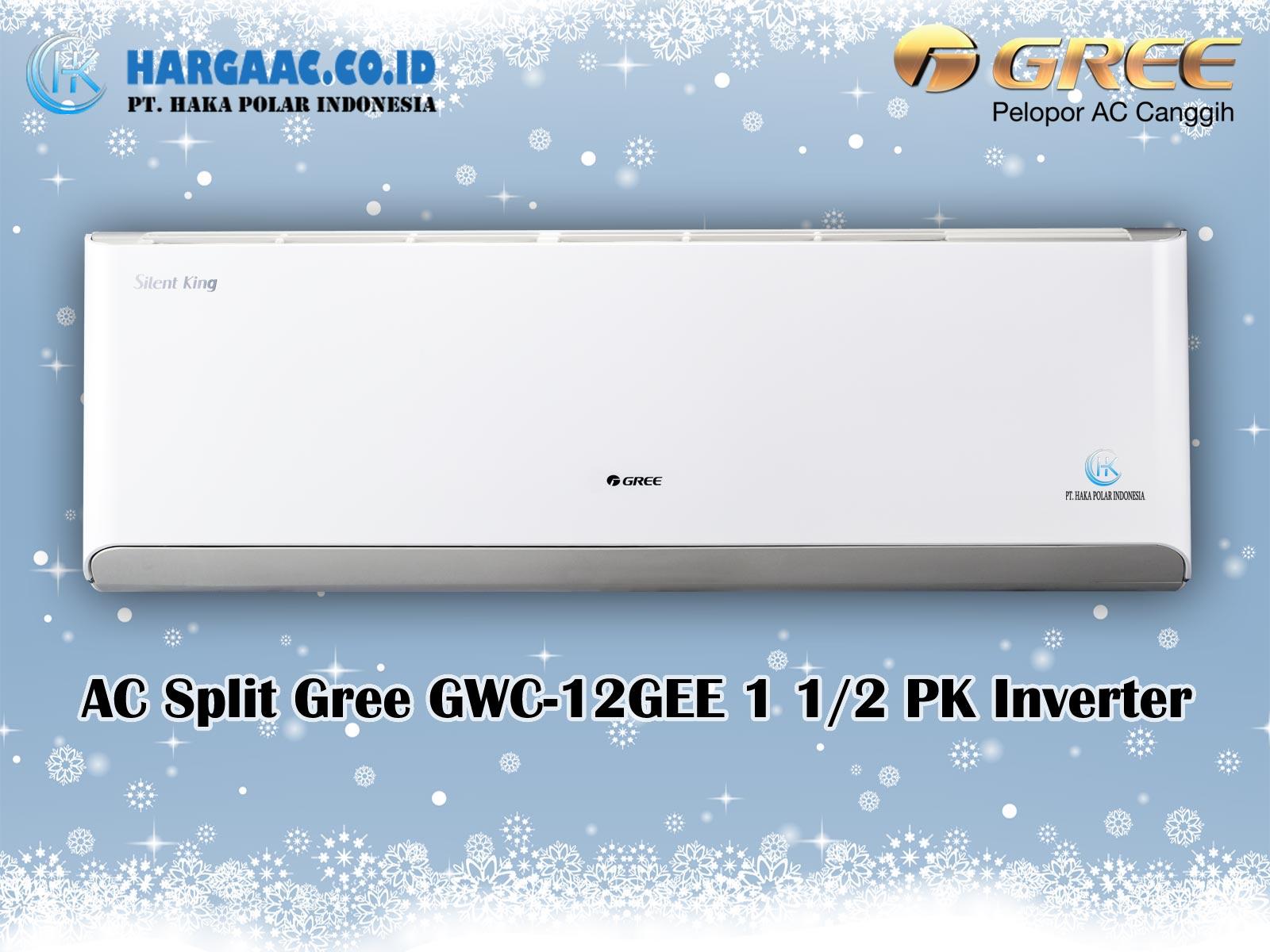 Harga Jual AC Split Gree GWC-12GEE 1,5 PK Inverter Silent King