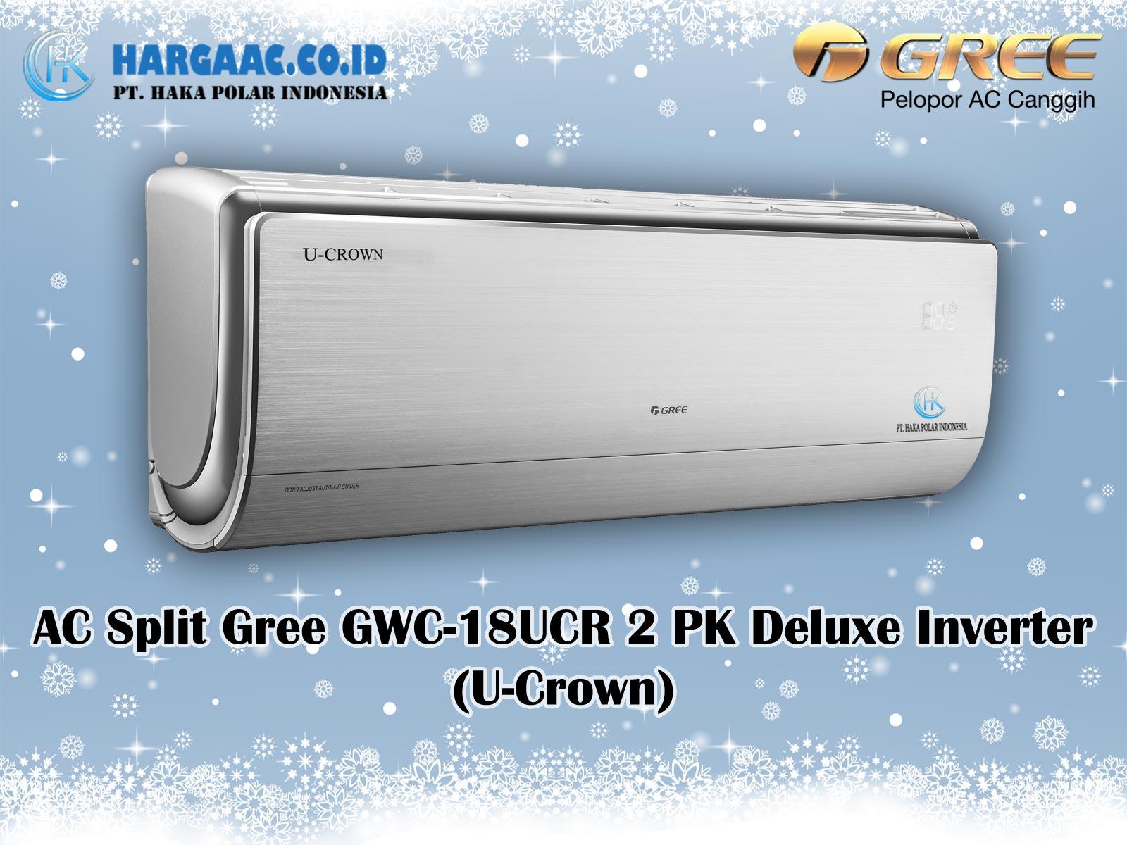 Harga Jual AC Split Gree GWC-18UCR 2 PK Deluxe Inverter U-Crown