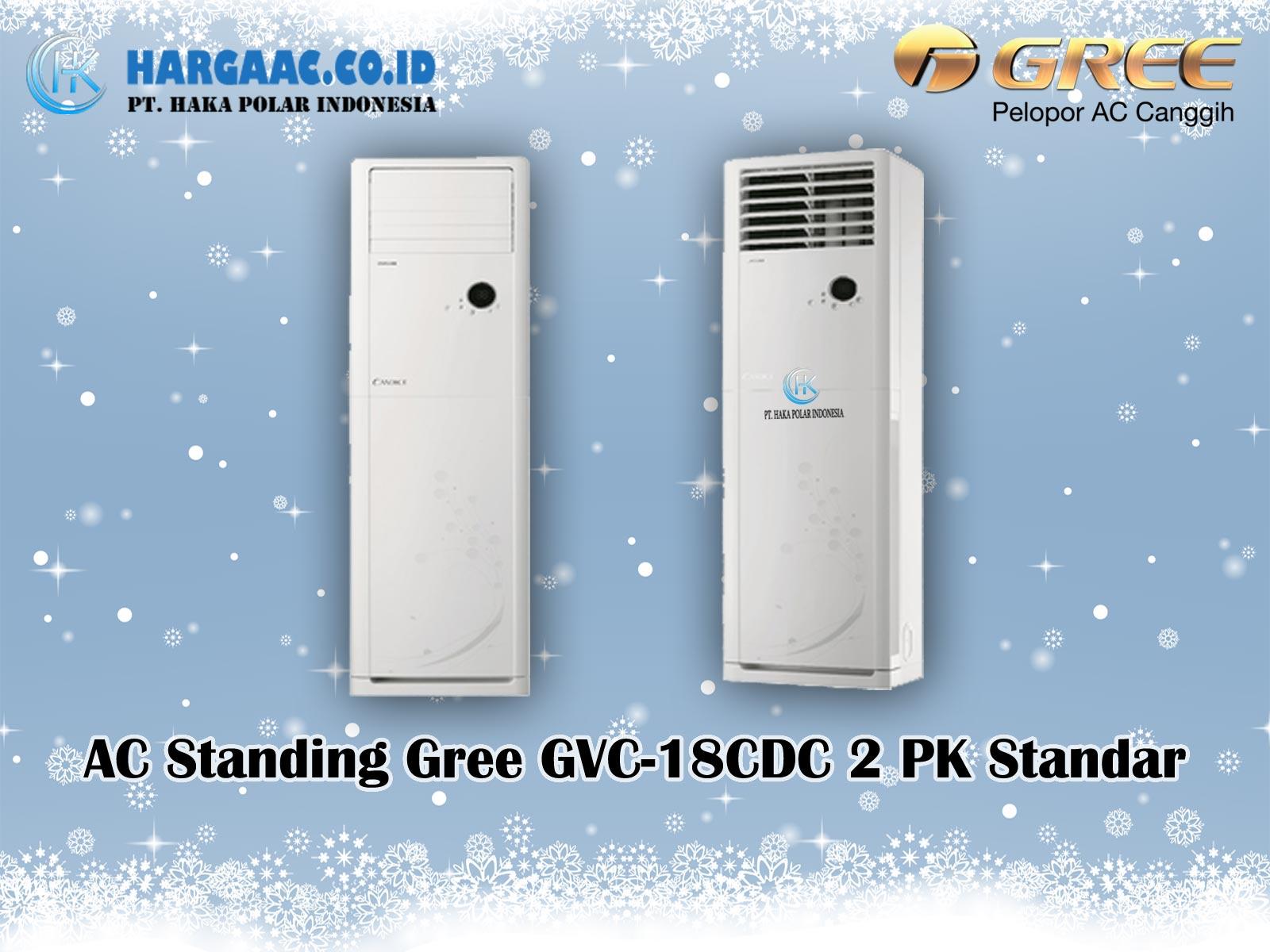 Harga Jual AC Standing Gree GVC 18CDC 2 PK Standar