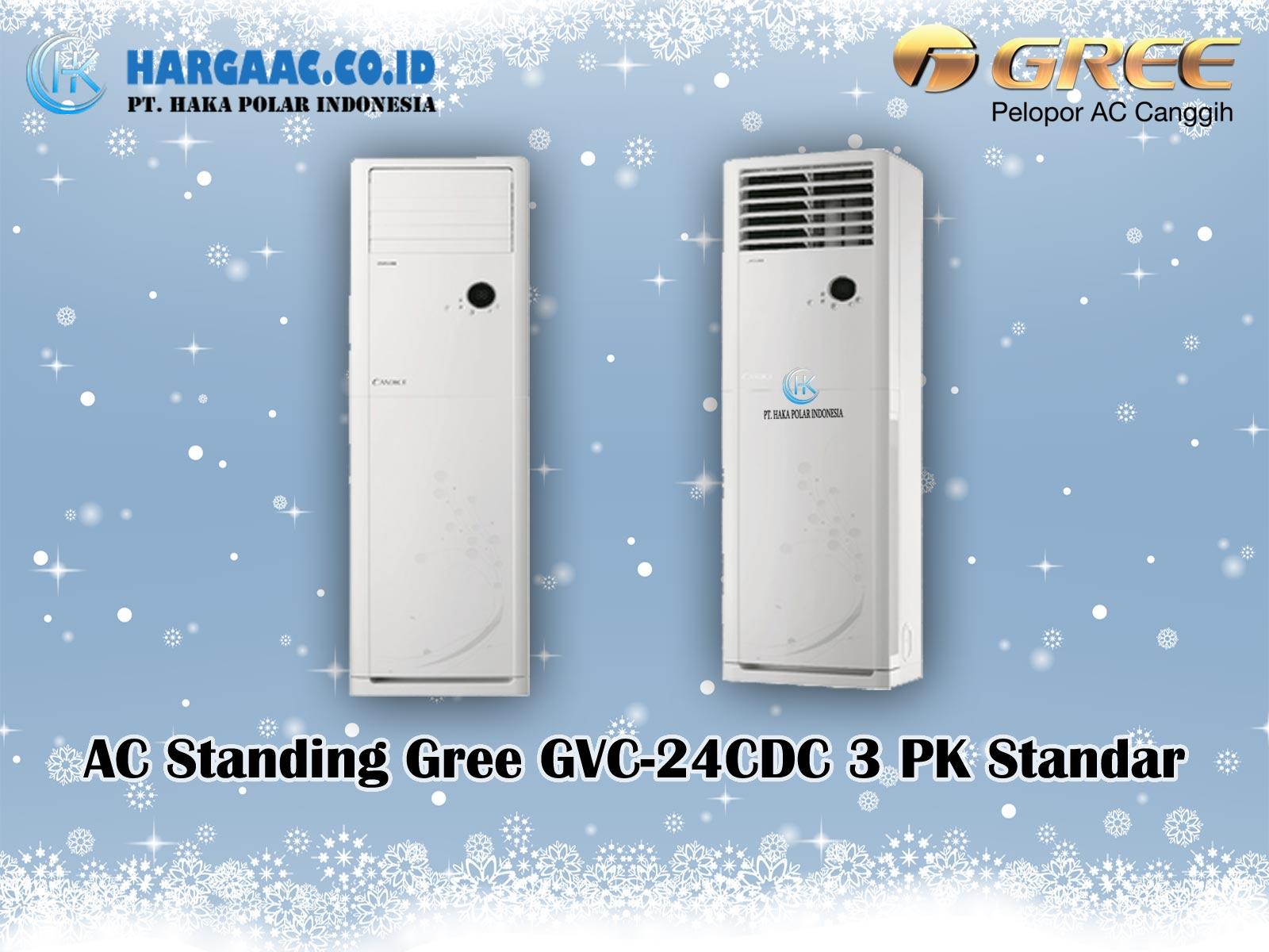 Harga Jual AC Standing Gree GVC-24CDC 3 PK Standar (Candice)