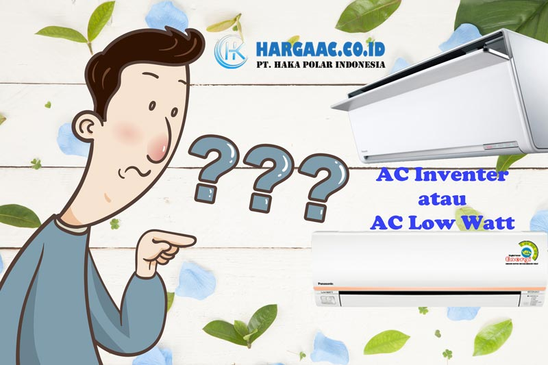 Pilih AC Inverter atau AC Low Watt