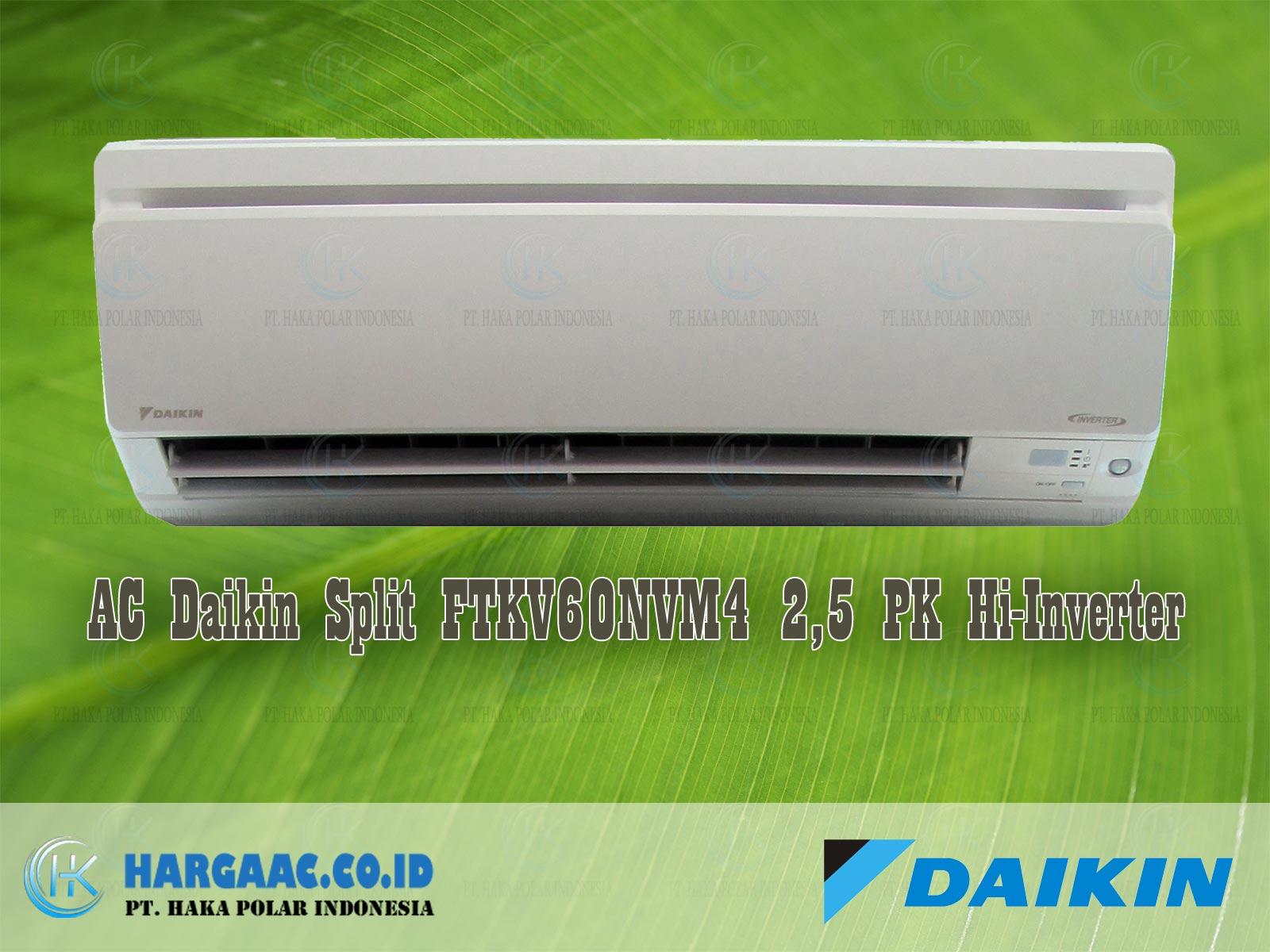 Spesifikasi AC Daikin FTKV60NVM4 2 1 PK Split Hi Inverter R32